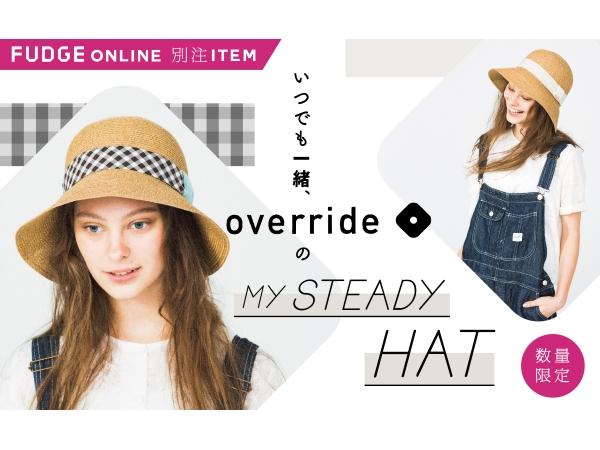 いつでも一緒、OverrideのMy steady hat