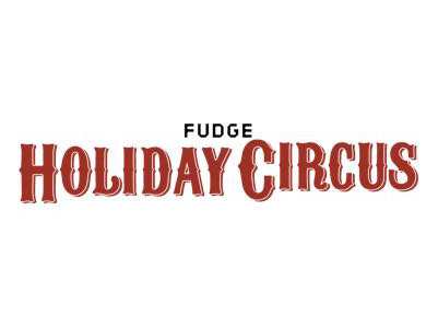 FUDGE Holiday Circus